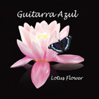 Lotus Flower CD by Guitarra Azul